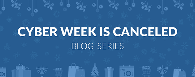 Cyber Week is Canceled Blog Series:  Retailers Prepare for Cyber Quarter