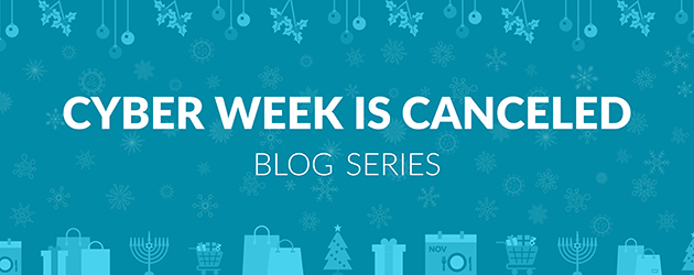 "<span style= ""font-weight:300; font-size:70%;"">Cyber Week is Canceled Blog Series:</span> <br> <span style= ""line-height: 150%;"">Savvy Consumers Will Shop Early In Anticipation Of Product Shortages</span>"