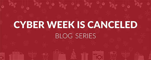 "<span style= ""font-weight:300; font-size:70%;"">Cyber Week is Canceled Blog Series:</span> <br> <span style= ""line-height: 150%;"">Macro Conditions Affect Consumer Celebrations and Gift Giving</span>"